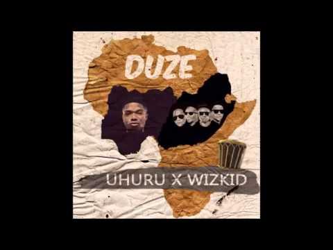 Uhuru ft Wizkid Duze (Official Audio)