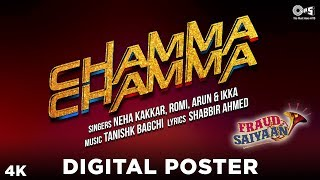 Unveiling the digital poster of elli avrram's song 'chamma chamma' from movie 'fraud saiyaan'. is sung by neha kakkar, romi & arun ikka and re...