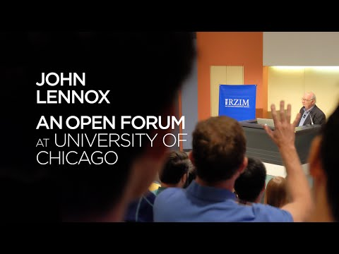 University of Chicago Open Forum with John Lennox - Has Science Buried God?