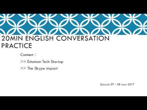 20min English Conversation Practice 07 ~ Estonia Tech Startup | The impact of Skype