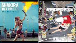 Sia vs Shakira Ft. Wyclef Jean - Chandelier / Hips Don