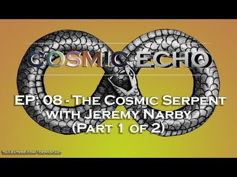 Cosmic Echo Podcast | Jeremy Narby The Cosmic Serpent
