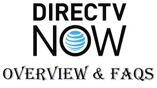 DIRECTV Now Live Streaming TV Service Overview and FAQs - Review - 2017