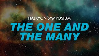 "Halkyon Symposion on the ""One and Many"""