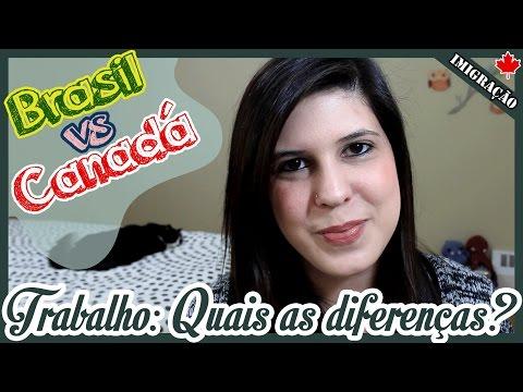 TRABALHAR No EXTERIOR: Diferenças Entre BRASIL E CANADÁ