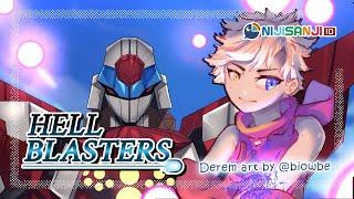 【Hell Blasters】PEW PEW PEW KABOOM【NIJISANJI ID | Derem Kado】