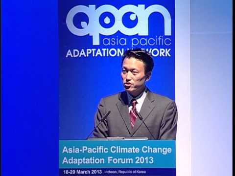Asia Pacific Climate Change Adaptation Forum 2013 :Opening Plenary - Part 3