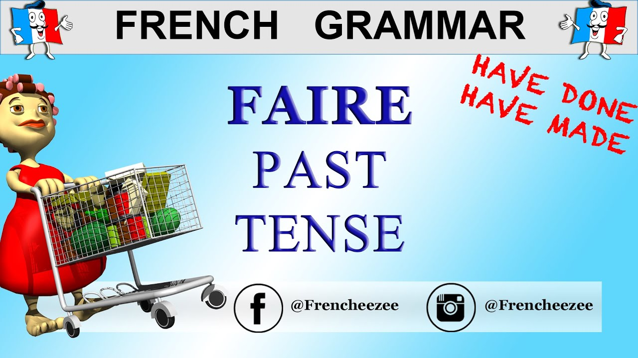 French Verbs - FAIRE CONJUGATION (TO DO / TO MAKE) - Past Tense ...