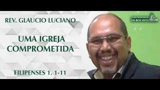 Rev. Glaucio Luciano | FILIPENSES 1. 1-11 | IPBV