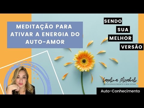 Meditação para ativar a energia da auto-estima e do auto-amor