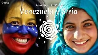 Orando por la Paz en VENEZUELA y SIRIA • 19 noviembre • 5h (Caracas) • 7h (Brasilia)