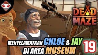 DEAD MAZE - (19) MENYELAMATKAN CHLOE & JAY DI AREA MUSEUM
