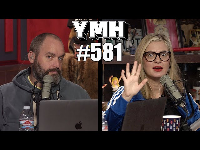Your Mom's House Podcast - Ep. 581