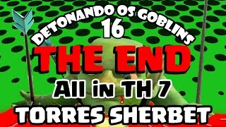 Clash of Clans - Detonando os Goblins #16 - TORRES SHERBET ( Th7 Sherbet Tower )