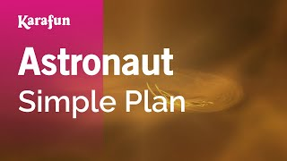 Astronaut - Simple Plan | Karaoke Version | KaraFun