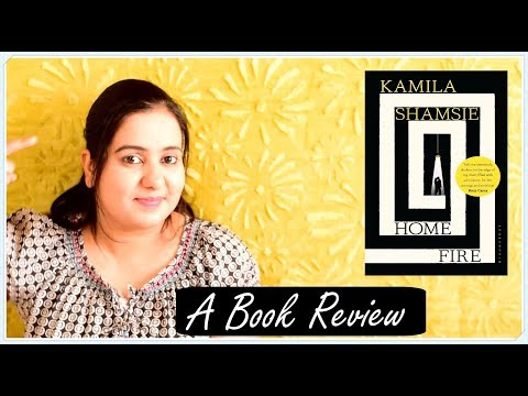 Home Fire by Kamila Shamsie | Book Review | Man Booker 2017 Long listed