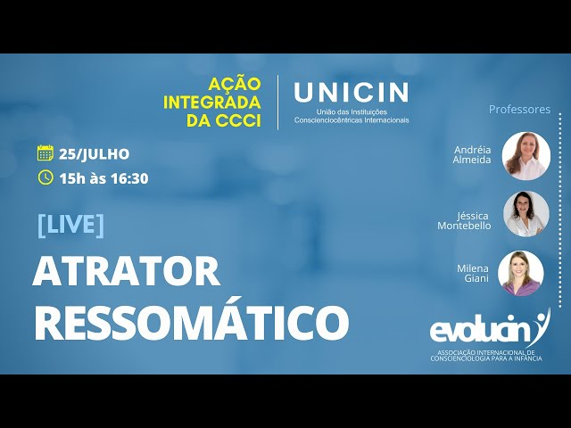 Ação Integrada CCCI - Atrator Ressomático - 𝐄𝐕𝐎𝐋𝐔𝐂𝐈𝐍
