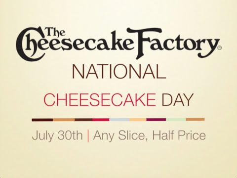 The Cheesecake Factory Commercial - National Cheesecake Day