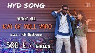 KYA GF MILI YARO | AFROZ ALI | RAP SONG | Hyderabadi | Music video|CNU| valentine's Day special
