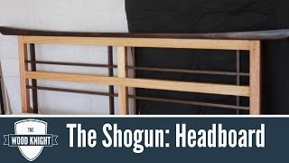 The Shogun - Part 4: Headboard