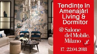 Tendinte in Amenajari Living si Dormitor la Salone del Mobile 2018