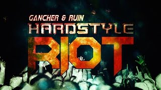 Gancher & Ruin Hardstyle Riot - Hardstyle Samples, Drum Loops & Synths