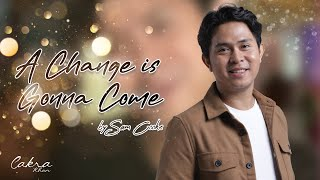 A Change is Gonna Come - Sam cooke ( cover )