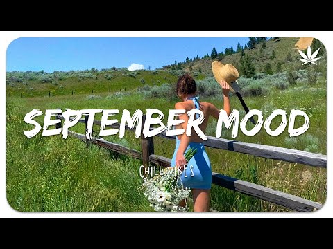 September Mood - Chill vibes 🍃 English songs chill music mix
