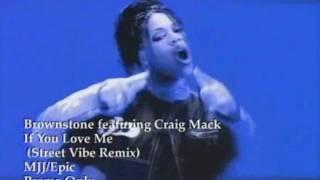 Brownstone feat Craig Mac-  If You Love Me (Street Vibe Remix) [HD]