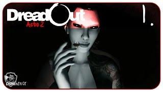 """DreadOut Acto 2 Gameplay - Detonado / Walkthrough - Parte 1 - """"Começo do Acto 2"""""""