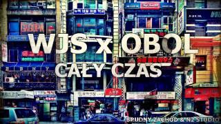 WJS x Obol (SEKCJA C.Z.K) - Cały czas