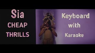Cheap thrills (Sia) - Keyboard with Karaoke