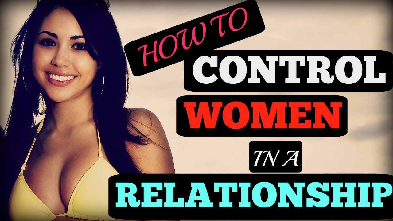 How to control women in relationship