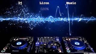 Dj Liron Music Orginal Mixes Vol.1