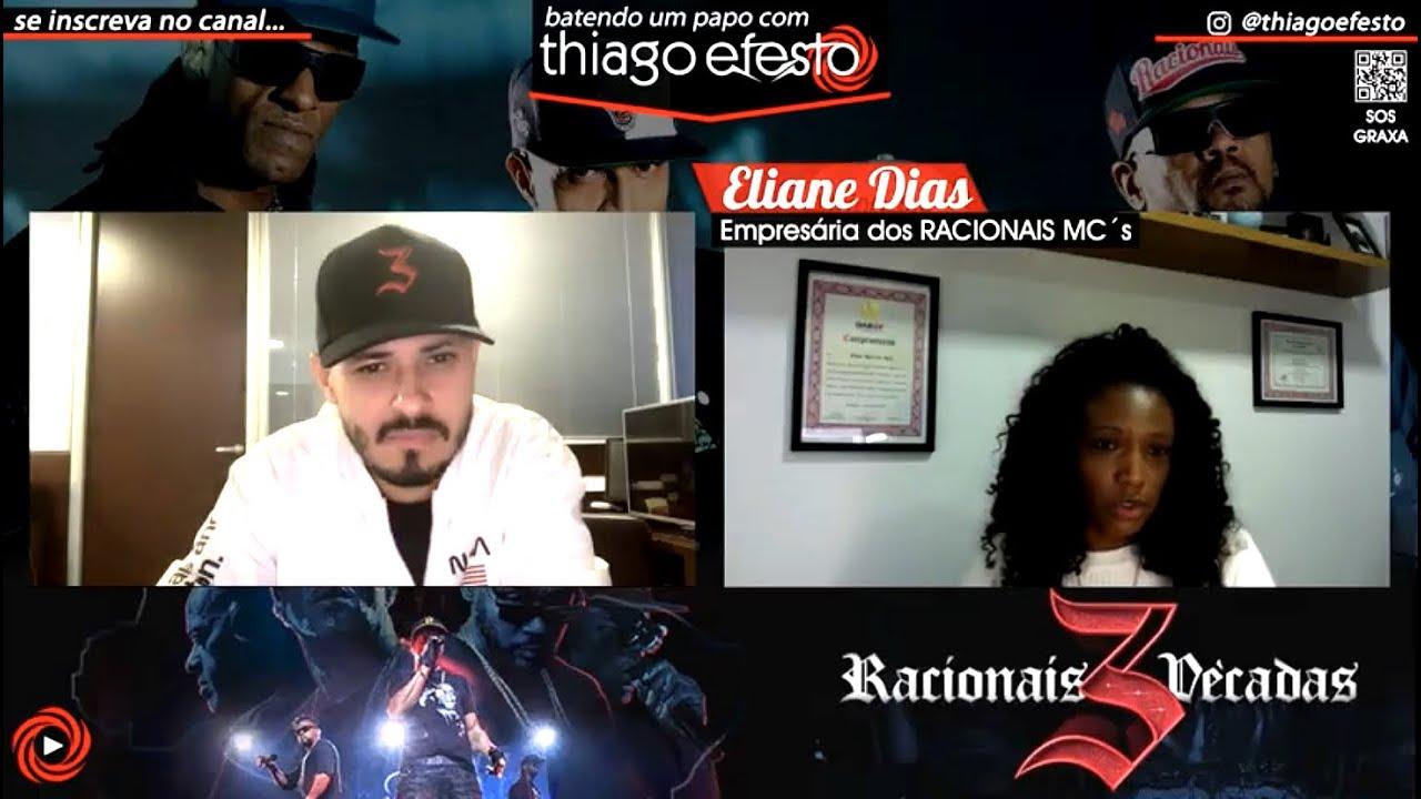 batendo um papo com Thiago Efesto: Eliane Dias (empresária / RACIONAIS MC´s)