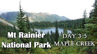 Mt Rainier Trip Day 3-5