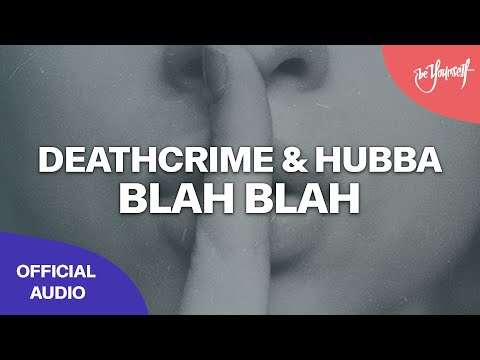 Deathcrime & Hubba - Blah Blah [@Big & Dirty Records]