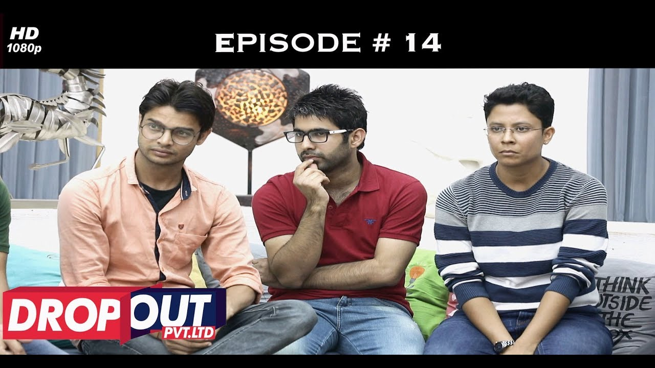 Download Dropout Pvt Ltd- Full Episode 14 - The return of the Exs!
