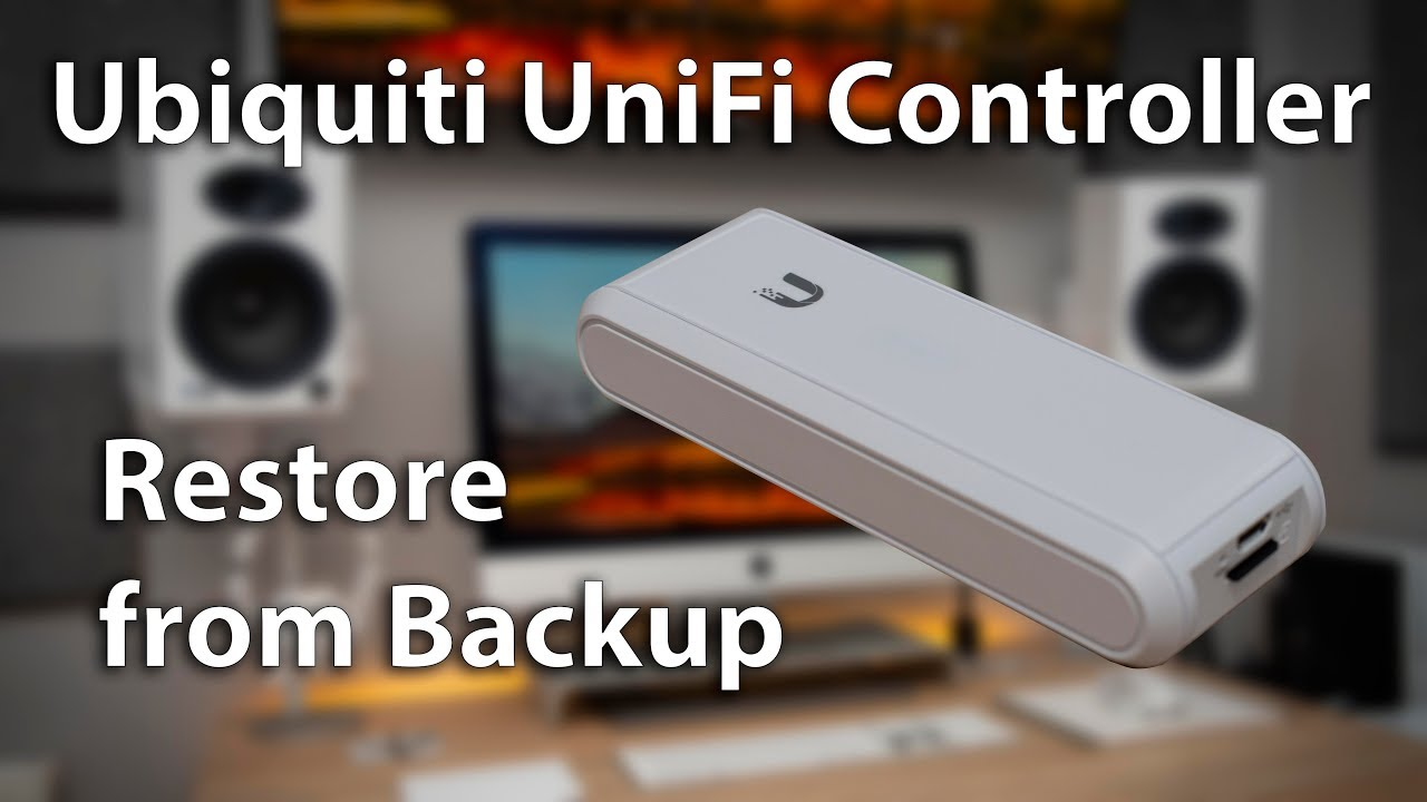 UniFi Cloud Key - Restore from Controller Backup
