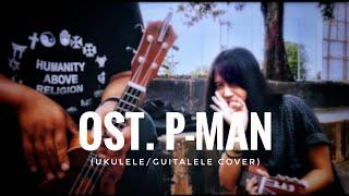 Download lagu OST. P-MAN | Uku/Guitalele Cover