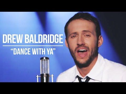 Dance With Ya | OFFICIAL VIDEO | Drew Baldridge