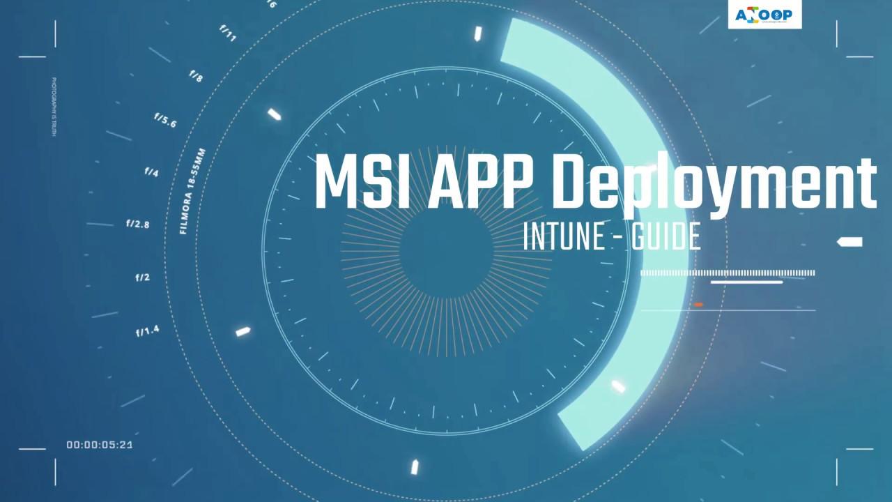 Beginners Guide to Deploy MSI Application via Intune - #IntuneMSI  #MicrosoftIntune