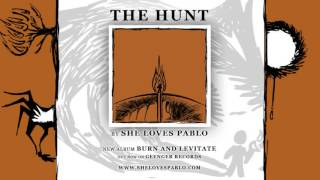Watch She Loves Pablo The Hunt video