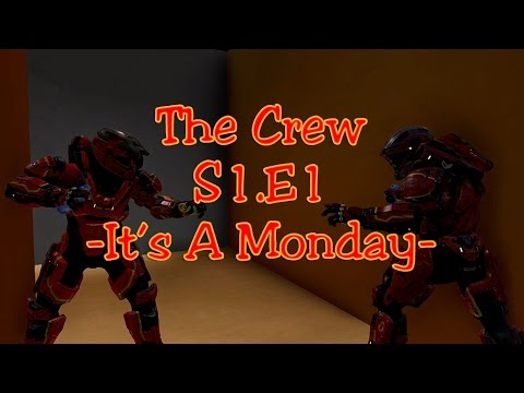The Crew [S1E1] || It's A Monday (Halo 5 Machinima)