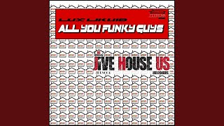 All You Funky Guys (Original Mix)