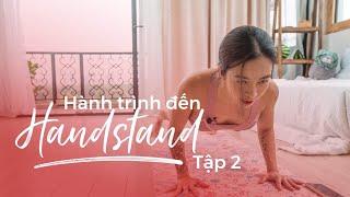 Hành trình đến Handstand | Bài 2 | Khoẻ vai và cơ trọng tâm ♡ Hana Giang Anh