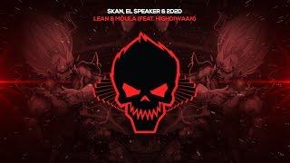 Skan, El Speaker &amp 2D2D - Lean &amp Moula (feat. Highdiwaan) [Bass Boosted]
