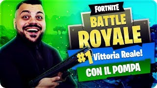 FORTNITE IN ONLY - REAL VITTORY WITH THE DEVASTANTE POMP ! [Fortnite Battle Royale]