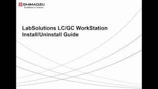 LabSolutions LC/GC WorkStation Install/Uninstall Guide