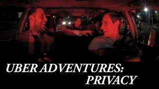 Nothing's Really Private These Days (UBER ADVENTURES)